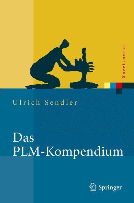 Das PLM-Kompendium Referenzbuch des Produkt-Lebenszyklus-Managements