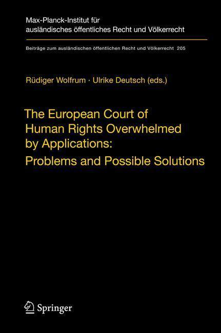 The European Court of Human Rights Overwhelmed by Applications: Problems and Possible Solutions International Workshop, Heidelberg, December 17-18, 2007