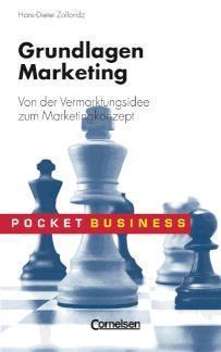 Grundlagen Marketing Von der Vermarktungsidee zum Marketingkonzept