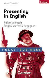 Presenting in English. Sicher vortragen Fragen souverän begegnen