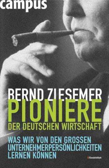 Pioniere der deutschen Wirtschaft Was wir von den großen Unternehmerpersönlichkeiten lernen können