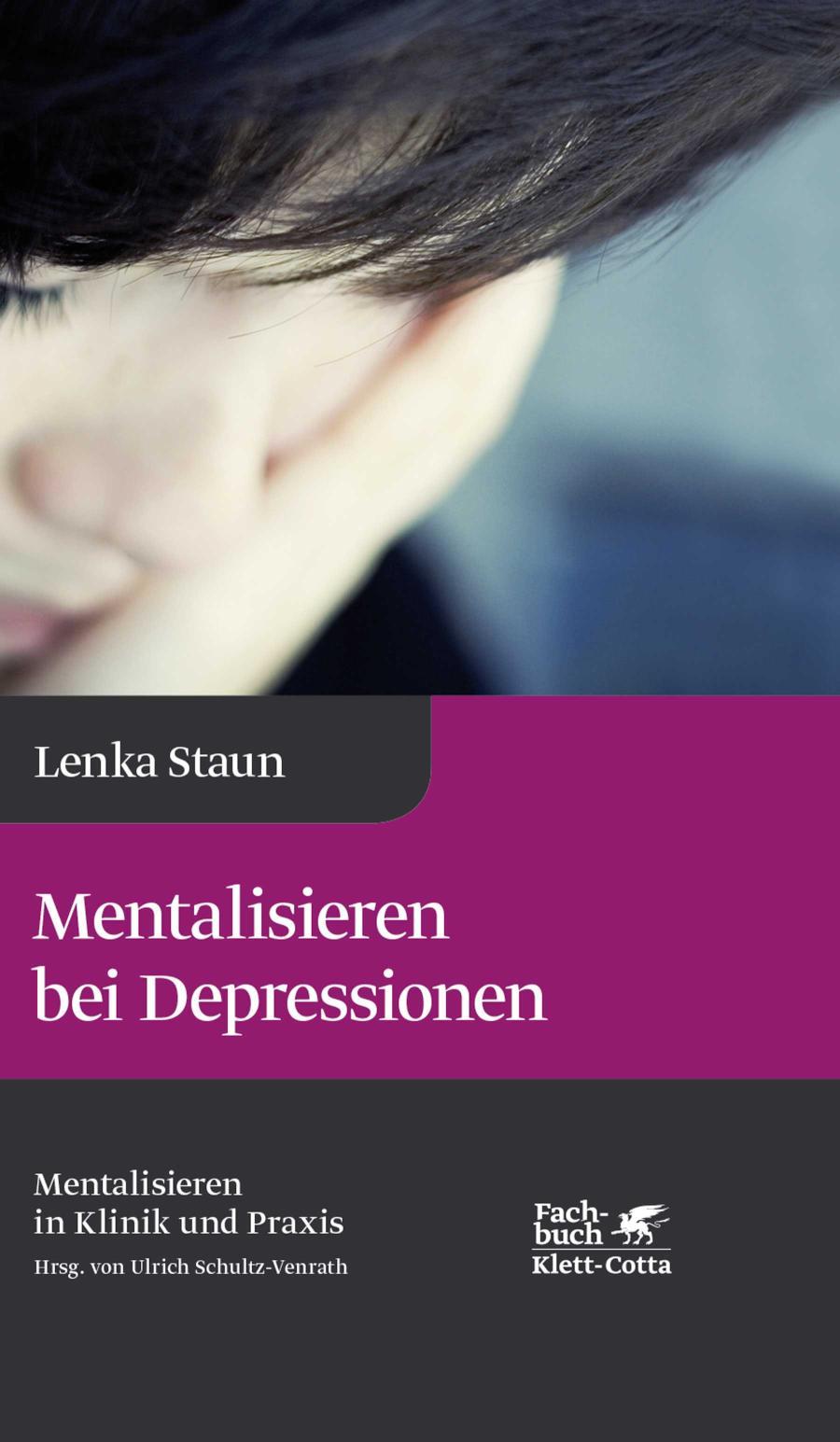 Mentalisieren bei Depressionen Reihe Mentalisieren in Klinik und Praxis