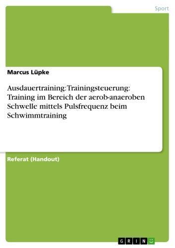 Ausdauertraining: Trainingsteuerung: Training im Bereich der aerob-anaeroben Schwelle mittels Pulsfrequenz beim Schwimmtraining