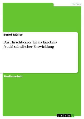 Das Hirschberger Tal als Ergebnis feudal-ständischer Entwicklung