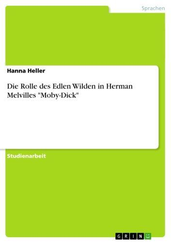 Die Rolle des Edlen Wilden in Herman Melvilles 'Moby-Dick'