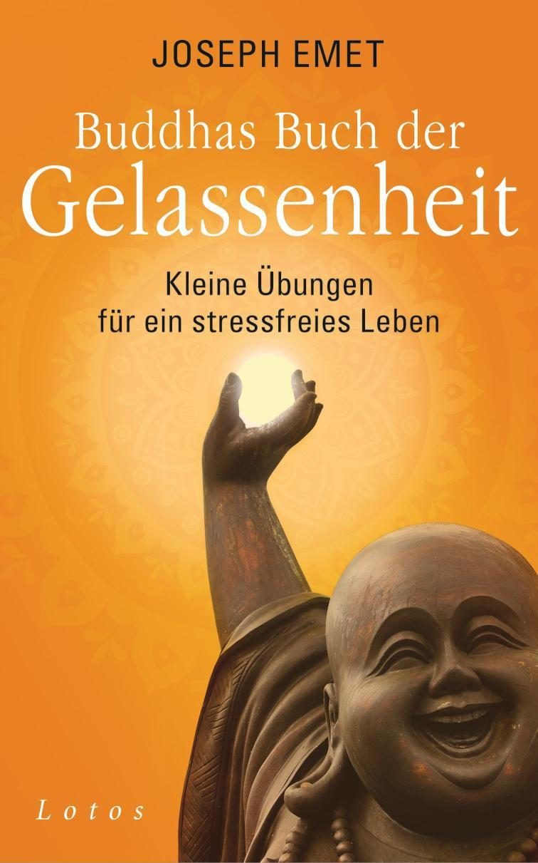 Buddhas Buch der Gelassenheit Kleine Übungen für ein stressfreies Leben