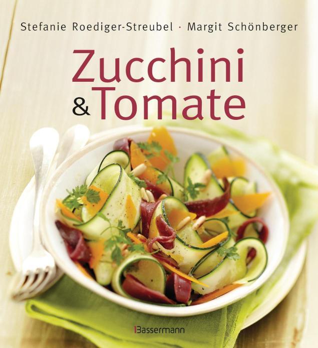 Zucchini und Tomate Die besten Rezepte