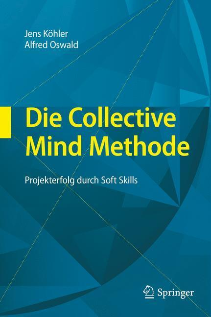 Die Collective Mind Methode Projekterfolg durch Soft Skills