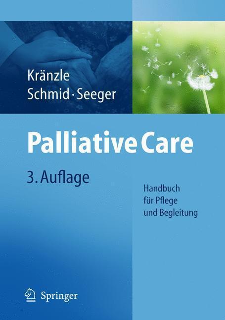 Palliative Care Handbuch für Pflege und Begleitung