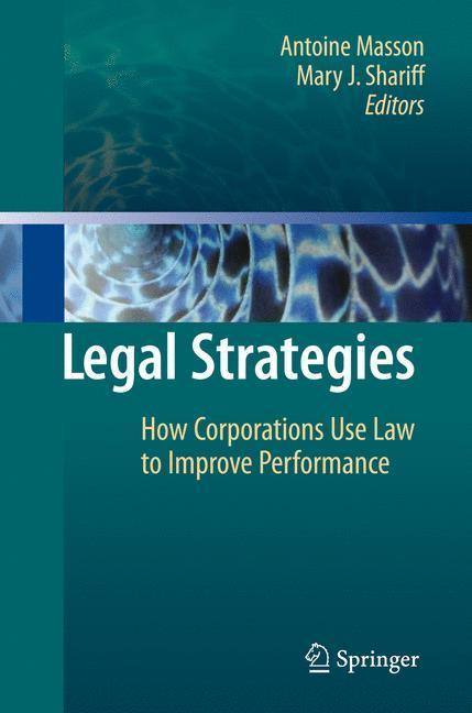 Legal Strategies How Corporations Use Law to Improve Performance