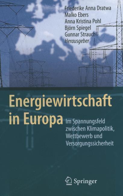 Energiewirtschaft in Europa Im Spannungsfeld zwischen Klimapolitik, Wettbewerb und Versorgungssicherheit