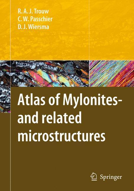 Atlas of Mylonites - and related microstructures and related microstructures