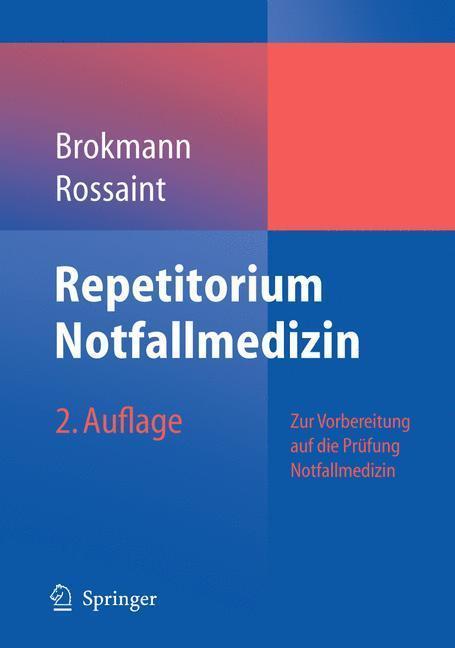Repetitorium Notfallmedizin Zur Vorbereitung auf die Prüfung 'Notfallmedizin'