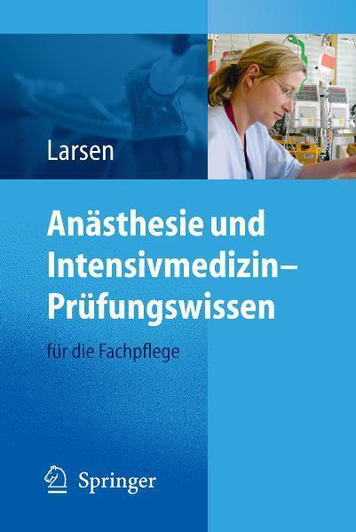 Anästhesie und Intensivmedizin - Prüfungswissen für die Fachpflege