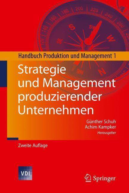Strategie und Management produzierender Unternehmen Handbuch Produktion und Management 1
