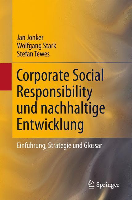 Corporate Social Responsibility und nachhaltige Entwicklung Einführung, Strategie und Glossar
