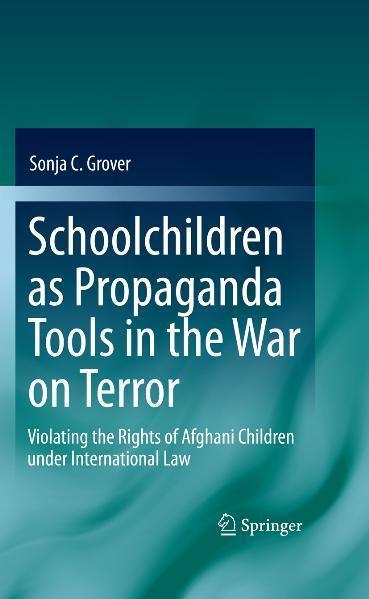Schoolchildren as Propaganda Tools in the War on Terror Violating the Rights of Afghani Children under International Law