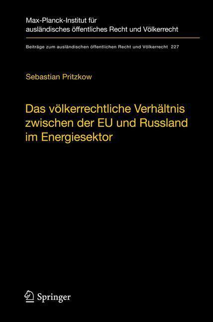 Das völkerrechtliche Verhältnis zwischen der EU und Russland im Energiesektor Eine Untersuchung unter Berücksichtigung der vorläufigen Anwendung des Energiecharta-Vertrages durch Russland