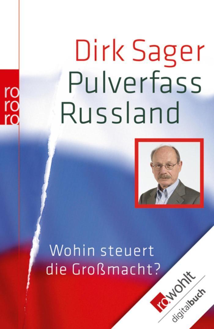 Pulverfass Russland Wohin steuert die Großmacht?