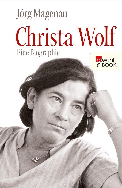 Christa Wolf Eine Biographie