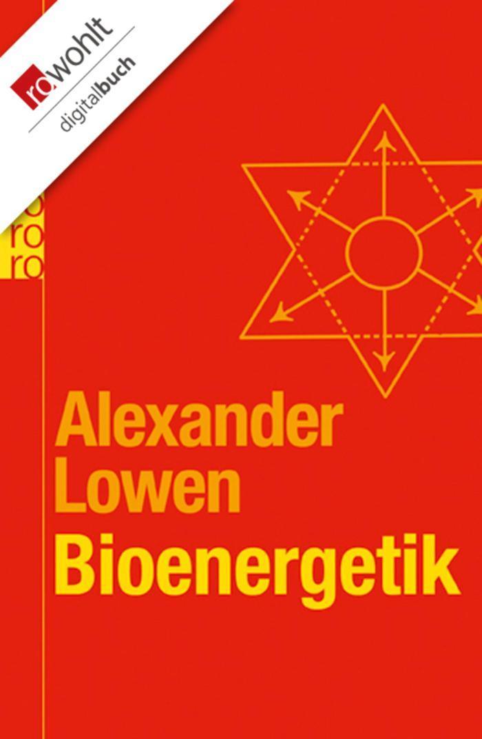 Bioenergetik Therapie der Seele durch Arbeit mit dem Körper