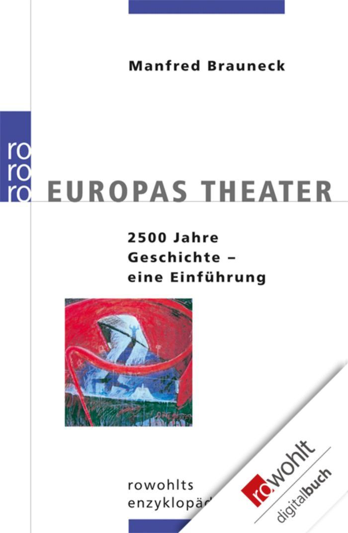 Europas Theater 2500 Jahre Geschichte - Eine Einführung