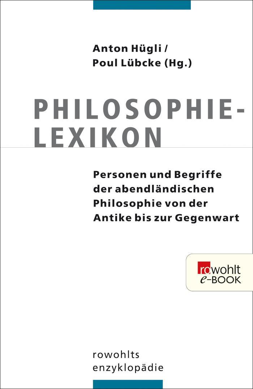 Philosophielexikon Personen und Begriffe der abendländischen Philosophie von der Antike bis zur Gegenwart