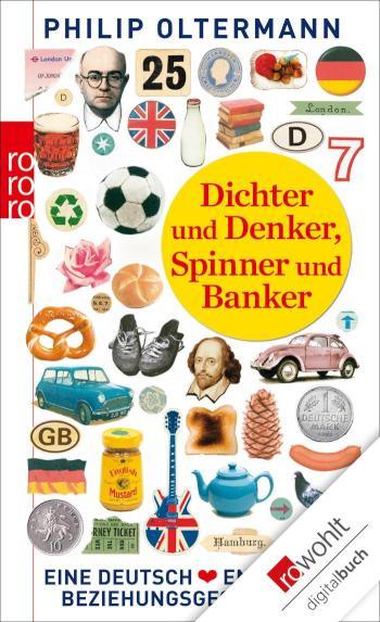 Dichter und Denker, Spinner und Banker Eine deutsch-englische Beziehungsgeschichte