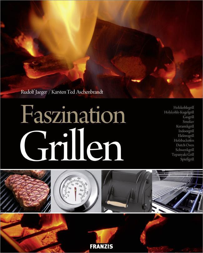 Faszination Grillen Das wichtigste Zubehör und geheime Tipps