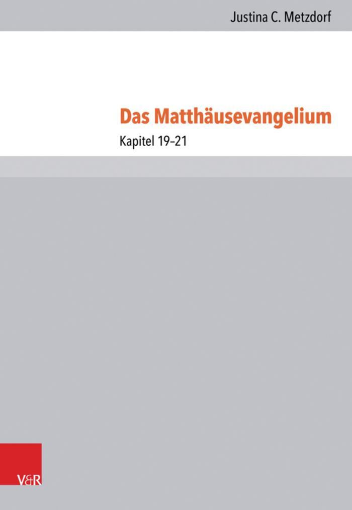 Das Matthäusevangelium Teilband 6: Kapitel 19-21