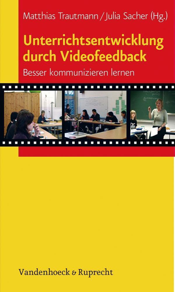 Unterrichtsentwicklung durch Videofeedback Besser kommunizieren lernen. Hg.Trautmann/Sacher