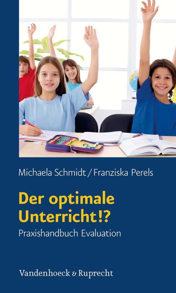 Der optimale Unterricht!? Praxishandbuch Evaluation