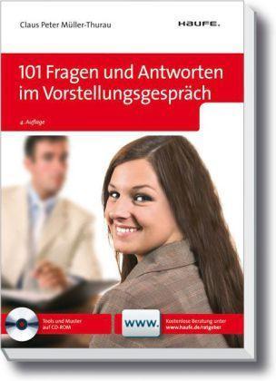 101 Fragen und Antworten im Vorstellungsgespräch (Haufe Erste Hilfe Ratgeber, Band 4260)
