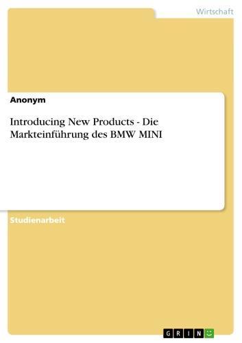 Introducing New Products - Die Markteinführung des BMW MINI