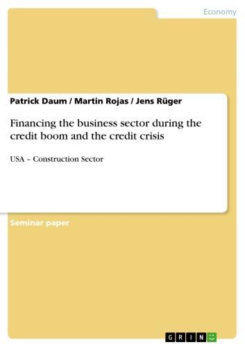 Financing the business sector during the credit boom and the credit crisis USA - Construction Sector