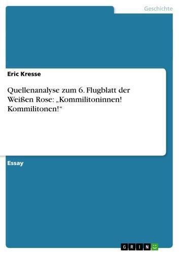 Quellenanalyse  zum  6. Flugblatt der Weißen Rose: 'Kommilitoninnen! Kommilitonen!'