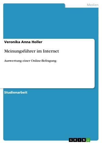 Meinungsführer im Internet Auswertung einer Online-Befragung