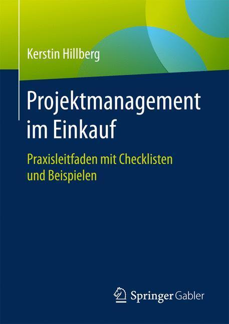 Projektmanagement im Einkauf Praxisleitfaden mit Checklisten und Beispielen