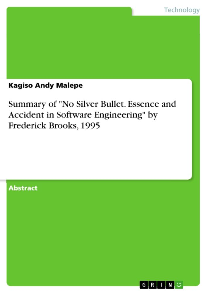 Summary of 'No Silver Bullet. Essence and Accident in Software Engineering' by Frederick Brooks, 1995