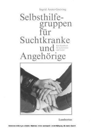 Selbsthilfegruppen für Suchtkranke und Angehörige Ein Handbuch für Leiterinnen und Leiter