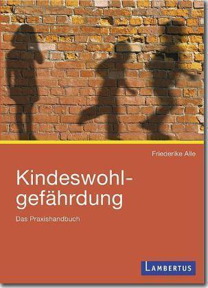 Kindeswohlgefährdung Das Praxishandbuch