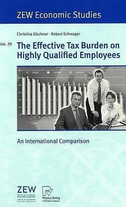 The Effective Tax Burden on Highly Qualified Employees An International Comparison