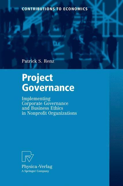 Project Governance Implementing Corporate Governance and Business Ethics in Nonprofit Organizations