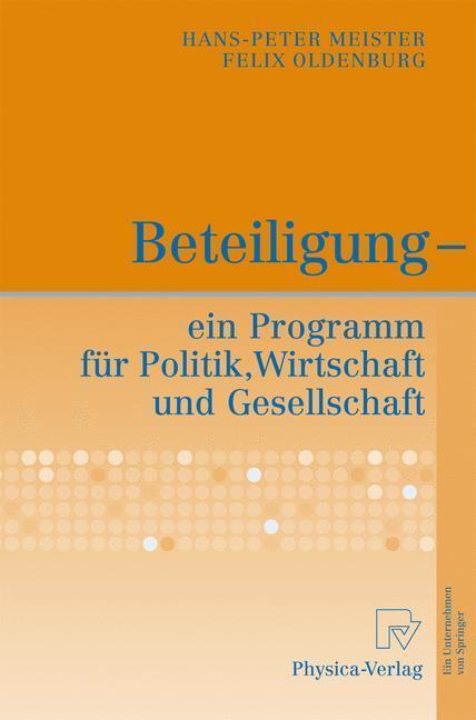 Beteiligung - ein Programm für Politik, Wirtschaft und Gesellschaft ein Programm für Politik, Wirtschaft und Gesellschaft