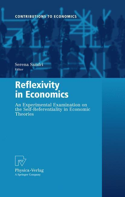 Reflexivity in Economics An Experimental Examination on the Self-Referentiality of Economic Theories