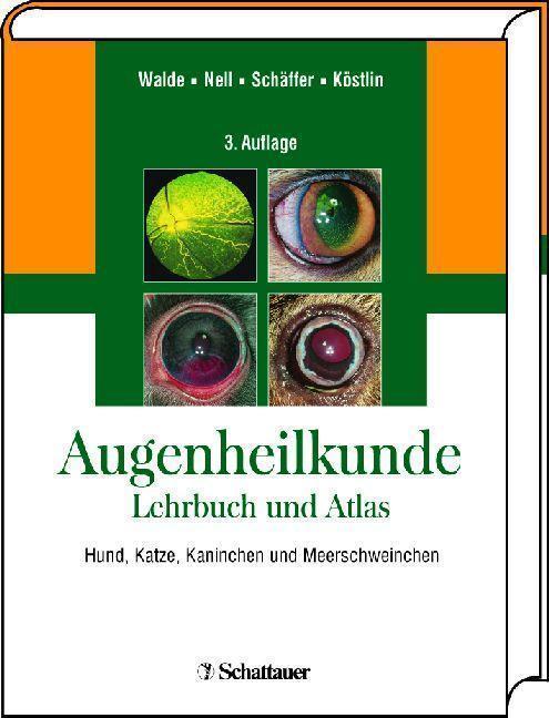 Augenheilkunde Lehrbuch und Atlas Hund, Katze, Kaninchen und Meerschweinchen