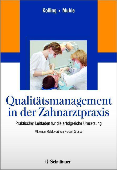 Qualitätsmanagement in der Zahnarztpraxis Praktischer Leitfaden für die erfolgreiche UmSetzung. Editierbare QM-Dokumente auf CD-ROM
