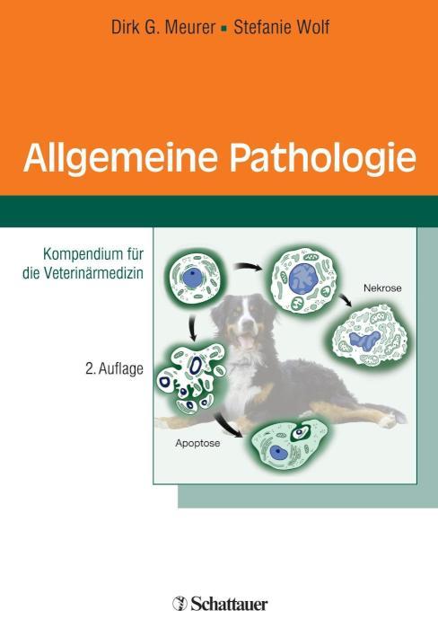 Allgemeine Pathologie Kompendium für die Veterinärmedizin