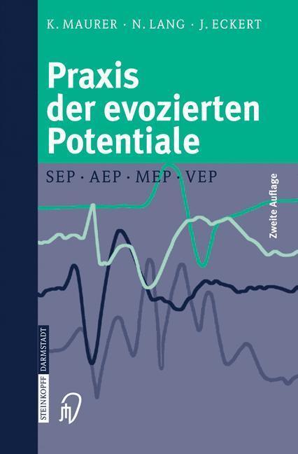 Praxis der evozierten Potentiale SEP, AEP, MEP, VEP