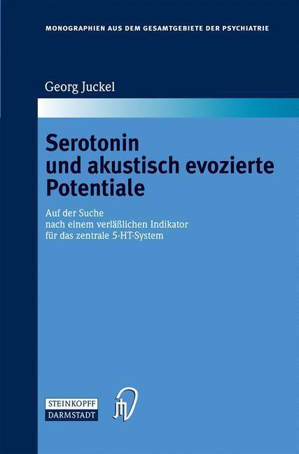 Serotonin und akustisch evozierte Potentiale Auf der Suche nach einem verlässlichen Indikator für das zentrale 5-HT-System